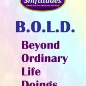 Improve Your life | An inspirational saying to Be Bold and Dream!